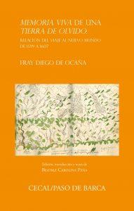 Memoria viva de una tierra de olvido. Relación del viaje al Nuevo Mundo de 1599 a 1607