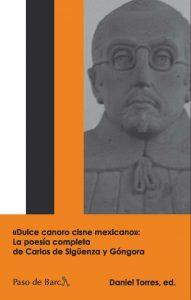 «Dulce canoro cisne mexicano»: La poesía completa de Carlos de Sigüenza y Góngora