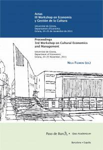 Actas del III Workshop en Economía y Gestión de la Cultura. Universitat de Girona, España, 24-25 de noviembre de 2011