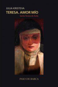 Teresa. Amor míoSanta Teresa de Ávila