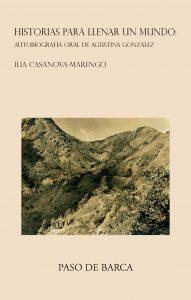 Historias para llenar un mundo. Autobiografía oral de Agustina González