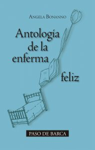 Antología de la enferma feliz